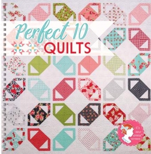 perfect 10 quilts book its sew emma 9780998983868 quilt Cozy Perfect 10 Quilt Pattern Gallery