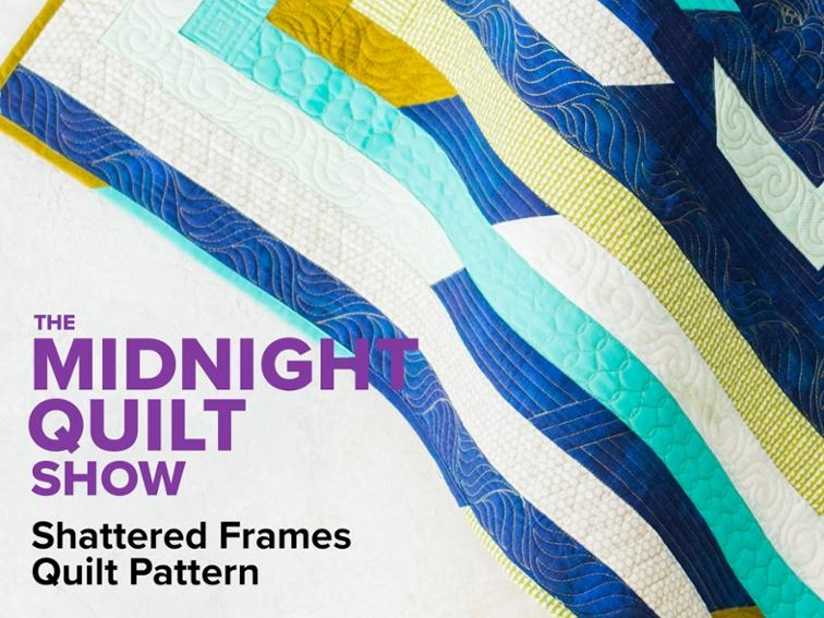 shattered frame quilt midnight quilt show bluprint Interesting Picture Frame Quilt Pattern Inspirations
