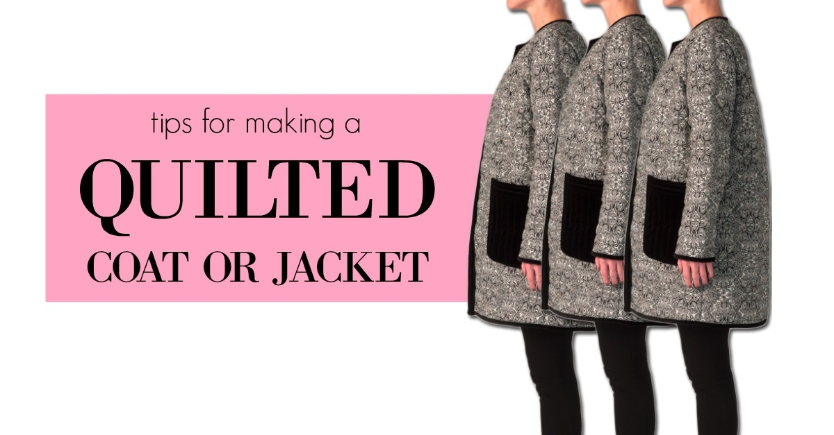 tips for quilting coats jackets and fashion garments Stylish Quilted Clothing Patterns Inspirations