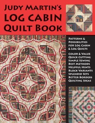 Cool judy martins log cabin quilt book patterns possibilities 10 New Quilting Books And Patterns Inspirations
