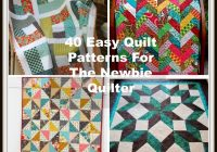 40 easy quilt patterns for the newbie quilter Stylish Easy Quilt Patterns Inspirations