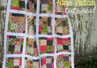 Beautiful scrappy disappearing 9 patch tutorial 11 Stylish Tossed Nine Patch Quilt Pattern Gallery
