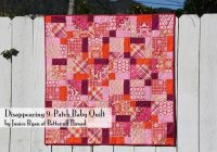 disappearing 9 patch ba quilt bluprint New Disappearing 9 Patch Quilt Pattern Inspirations