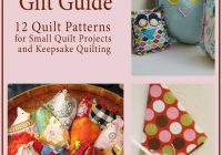 in case you missed it quilters gift guide 12 quilt Unique Keepsake Quilting Patterns Inspirations
