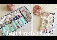 knitting crochet needle case tutorial youtube Elegant Quilted Knitting Needle Case Pattern