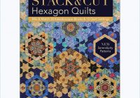 stack cut hexagon quilts Stylish Hexagon Quilt Pattern