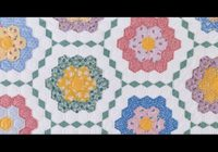 Stylish grandmothers flower garden 11 Elegant Grandmothers Flower Garden Quilt Pattern Gallery
