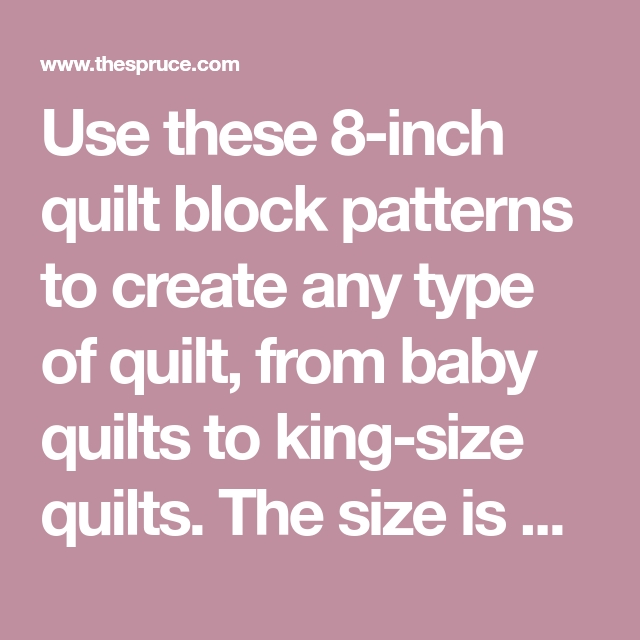 8 inch quilt block patterns are perfect for quilts of any 8 Inch Quilt Block Patterns