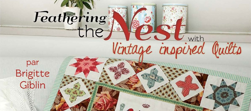 brigitte giblins feathering the nest about feathering the nest Feathering The Nest With Vintage Inspired Quilts Inspirations