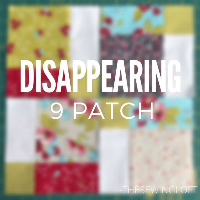 disappearing 9 patch quilt block the sewing loft Modern Scrappy Disappearing 9 Patch Quilt