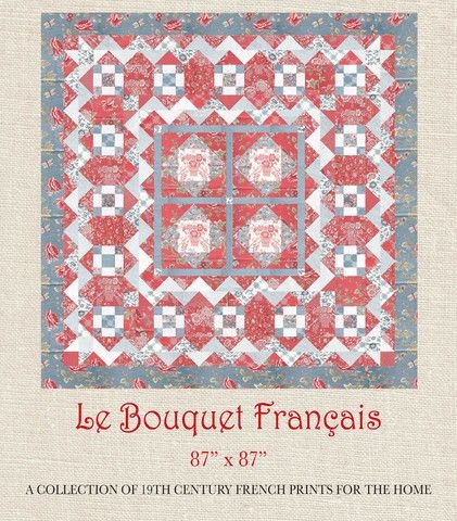 le bouquet francais bouquet francais quilt pattern Modern French General Fabric Quilt Patterns Inspirations