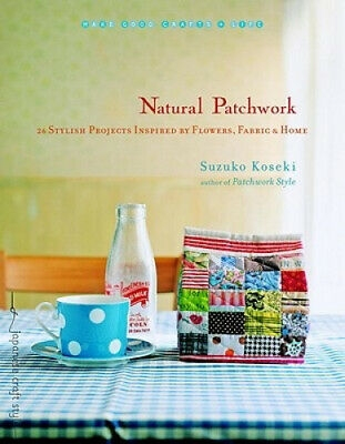 natural patchwork 26 stylish projects inspired flowers fabric and home 9781590308813 ebay Interesting Stylish Ebay Quilting Fabric Inspiration