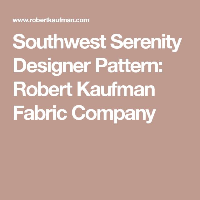 southwest serenity designer pattern robert kaufman fabric Cozy Southwest Serenity Quilt Pattern Gallery