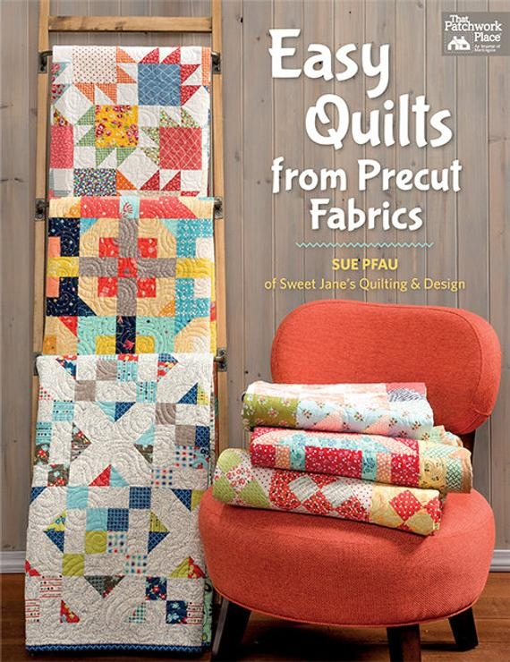 summer closeout sale quilt book easy quilts from precut fabrics sue pfau of sweet janes quilting design Modern Lovely Quilt Fabric Closeouts Ideas Inspirations