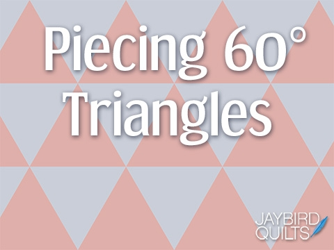 9 Stylish my secrets to piecing 60 degree triangles jaybird quilts 11 Cozy Triangle Quilts 60 Degrees