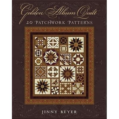 Cozy golden album quilt 20 patchwork patterns jinny beyer 9 Unique Quilter'S Album Of Patchwork Patterns Gallery