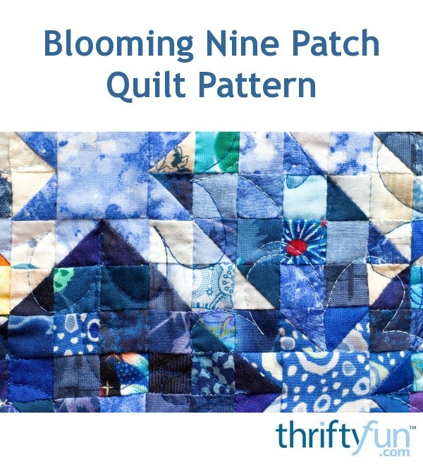 Interesting blooming nine patch quilt pattern thriftyfun Cozy Blooming Nine Patch Quilt Pattern Inspirations