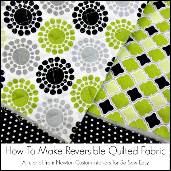 Interesting how to make your own reversible quilted fabric so sew easy 11 Unique Quilted Sewing Fabric Inspirations