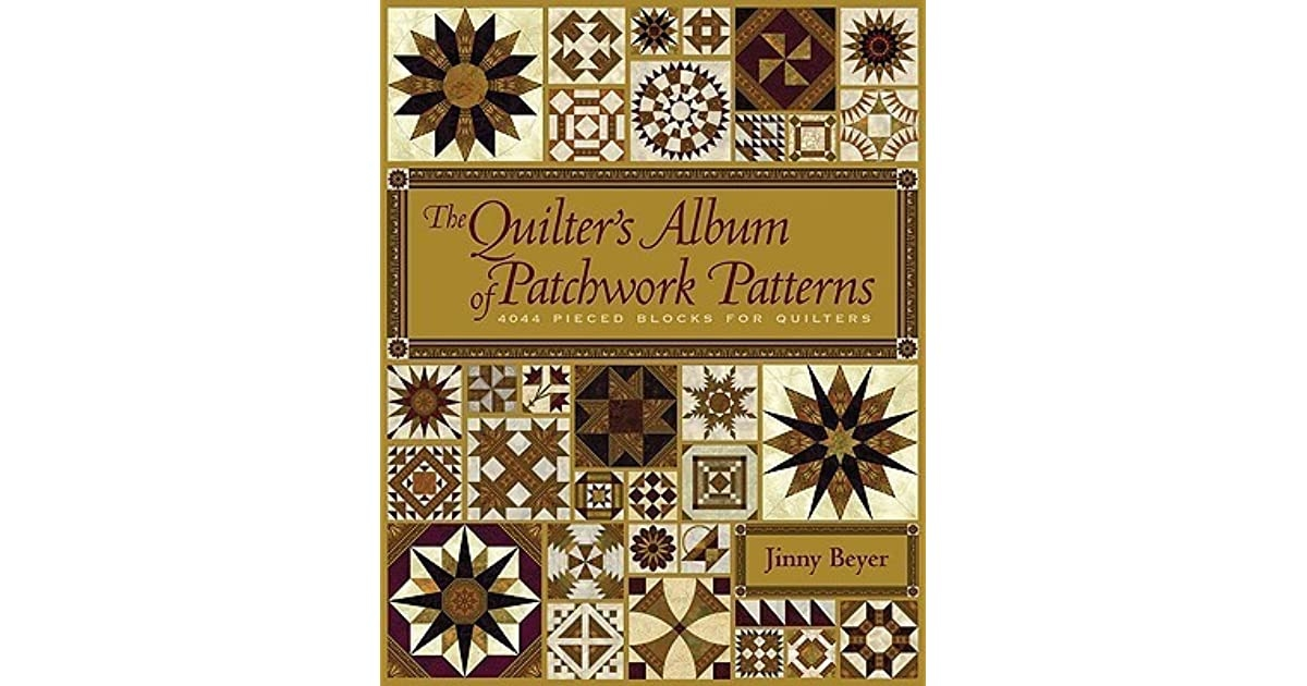 Stylish the quilters album of patchwork patterns 4044 pieced 9 Unique Quilter'S Album Of Patchwork Patterns Gallery