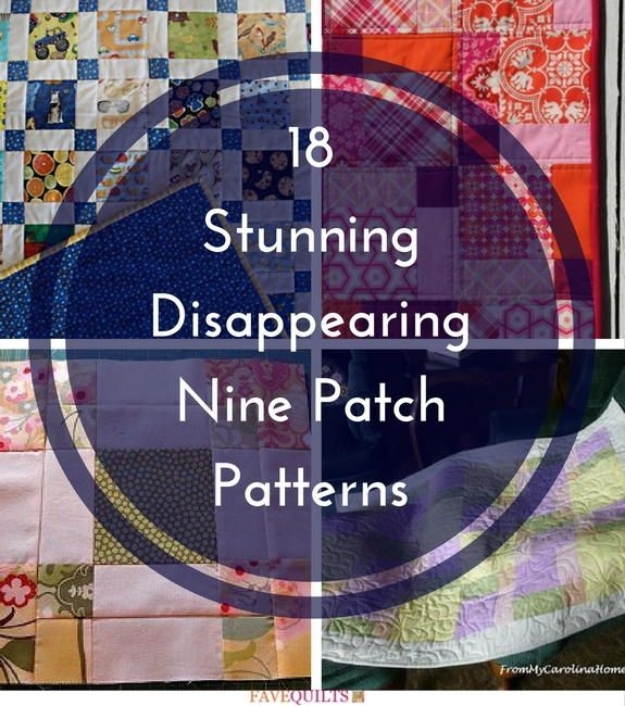 20 stunning disappearing nine patch patterns nine patch 11 Stylish Tossed Nine Patch Quilt Pattern Gallery