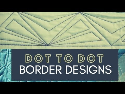 Beautiful quilting easy geometric border designs free motion challenge quilting along dot to dot quilting 10   Easy Quilt Border Patterns Inspirations