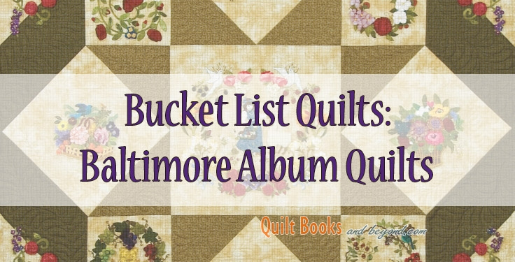Cozy bucket list quilts baltimore album quilt quilt books beyond 11 Cool Baltimore Album Quilt Patterns Inspirations