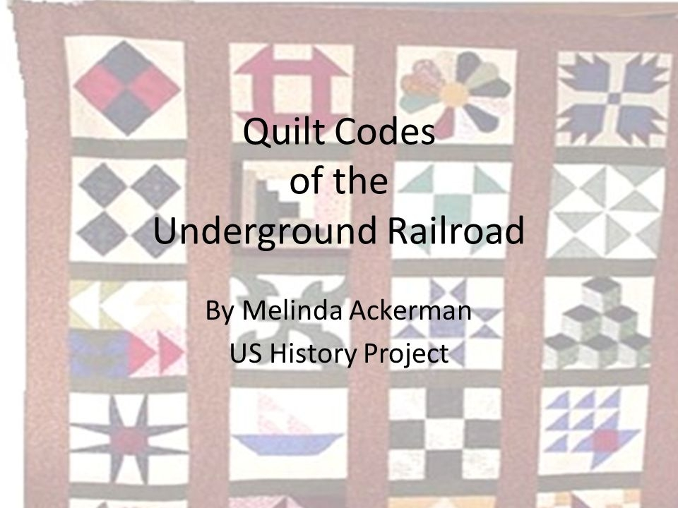 Interesting quilt codes of the underground railroad ppt video online 10 Elegant Underground Railroad Quilts Patterns Gallery