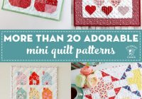 20 mini quilt patterns you can make in a weekend the Tips For Sewing Mini Quilts Gallery