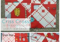 4 patch disappearing quilt block criss cross Elegant Disappearing Four Patch Quilt Pattern Inspirations