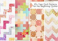 45 free easy quilt patterns perfect for beginners Cool Quilt Patterns For Large Print Fabrics Inspiration