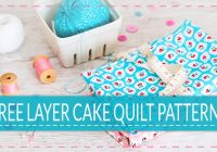 Beautiful 10 free layer cake quilt patterns for beginners 10 Elegant Moda Layer Cake Quilt Patterns
