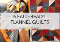 Beautiful 6 fall ready flannel quilt patterns seams and scissors 11 Interesting Easy Flannel Quilt Patterns