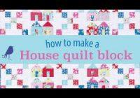 Beautiful house quilt block tutorial 9 Unique House Quilt Block Patterns