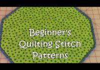 Cool beginners quilting stitch patterns youtube 10 Interesting Stitching Patterns For Quilts