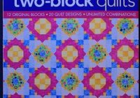 creative two block quilts 20 original blocks 20 quilt designs unlimited combinations Interesting Two Block Quilt Patterns Inspirations