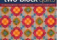 creative two block quilts mix match for original designs Interesting Two Block Quilt Patterns Inspirations