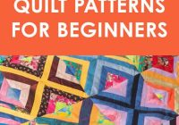 Elegant 50 free easy quilt patterns for beginners sarah maker Cozy King Size Patchwork Quilt Pattern