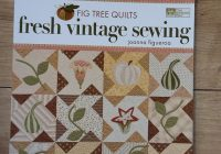 fig tree quilts fresh vintage sewing joanna Cozy Fig Tree Quilts Fresh Vintage Sewing