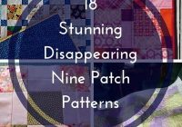 incredible disappearing nine patch quilt quilting patterns Nine Patch Quilt Pattern Variations