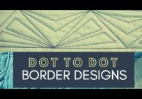Interesting quilting easy geometric border designs free motion challenge quilting along dot to dot quilting 11 New Border Quilting Patterns Gallery