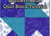Interesting southern belle quilt block step step tutorial in 4 sizes 10 Unique Southern Belle Quilt Pattern