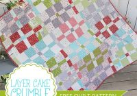 layer cake crumble free quilt pattern fat quarter shop 10 Elegant Moda Layer Cake Quilt Patterns