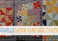 New 10 free layer cake quilt patterns for beginners 11 Unique Quilt Patterns Using Layer Cakes