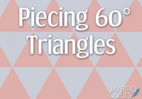 New my secrets to piecing 60 degree triangles jaybird quilts 10 Stylish 60 Degree Triangle Quilting Ruler Gallery