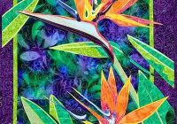 New quilt inspiration the art of brenda yirsa exotic flowers Modern Bird Of Paradise Quilt Pattern Inspirations