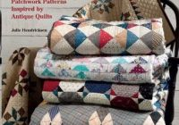 New quilt patterns 11 Unique Historical Quilt Patterns Inspirations